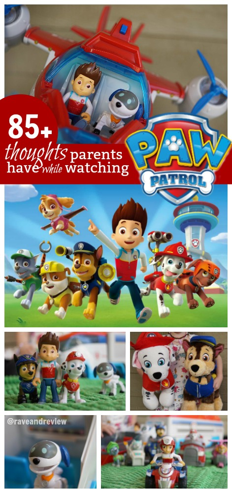85 thoughts parents have while watching Paw Patrol